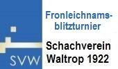 Fronleichnam Blitzturnier in Waltrop