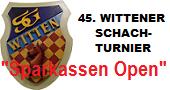 45. WITTENER SCHACHTURNIER 'SPARKASSEN OPEN'